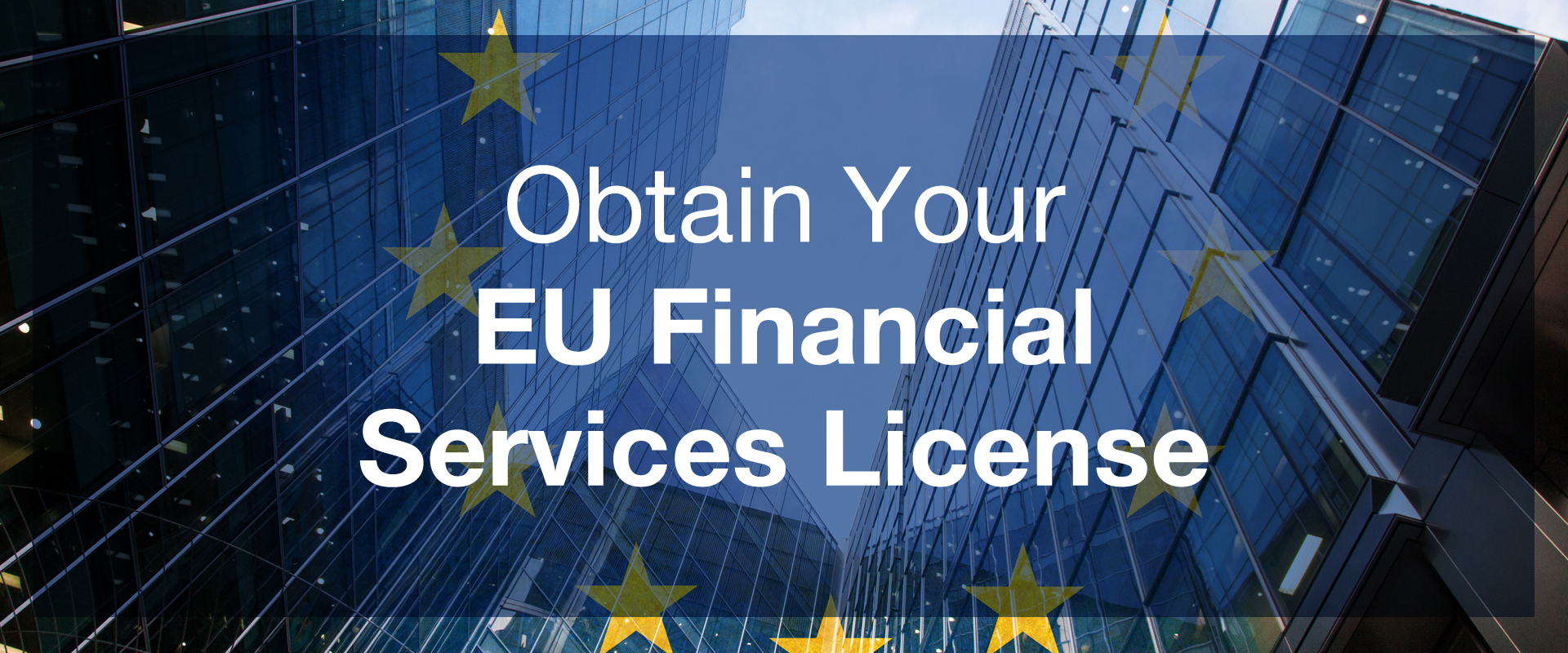 Obtain your EU Financial License