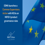 ESMA launches a Common Supervisory Action with NCAs on MiFID II product governance rules
